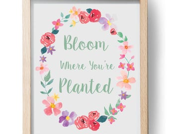 Boom Where You're Planted,  Inspirational Typography,Watercolor Floral Border Printable Art 8x10""
