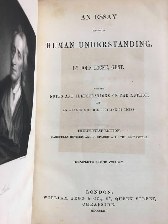 an essay concerning human understanding author An enquiry concerning human understanding, and other essays by hume, david and a great selection of similar used, new and collectible books available now at abebookscom.