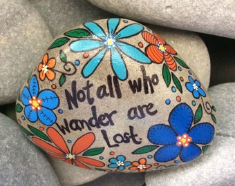 Happy Rock - Not All Who Wander Are Lost - Hand-Painted Beach River Rock Stone - travel daisy flower garden petunia