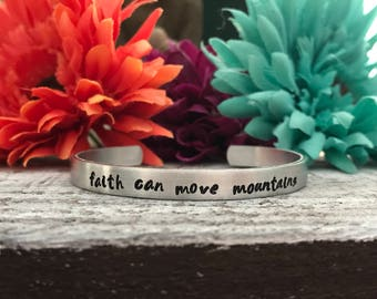 Faith can move mountains--hand stamped mantra cuff bracelet--customizable--skinny silver--religious jewelry--Bible--daily reminder--strong