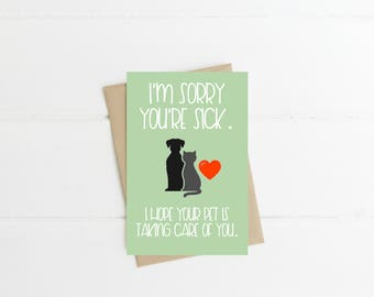 I'm Sorry You're Sick, I Hope Your Pet is Taking Care of You Digital Greeting Card | Instant Download | Print at Home
