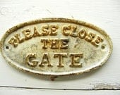 Cast Iron Garden Close Gate Sign For Your Cottage, Garden or Potting Shed