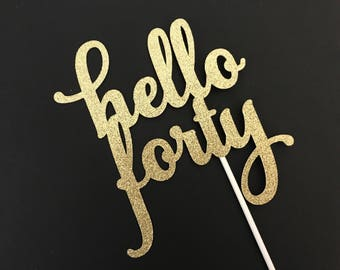 """40th birthday decorations, """"Forty"""" Cake topper, 40th Cupcake Toppers, 40th birthday Party Decor, """"40"""" picks, """"Hello Forty"""" cake topper"""