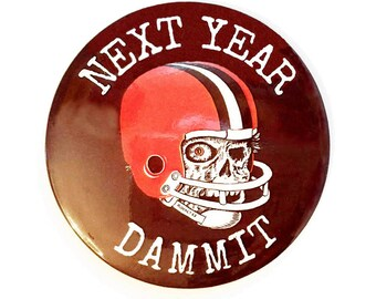 "Cleveland Browns - Next Year Dammit - 3"" Round Fridge Magnet - funny, retro style, football, stocking stuffer"
