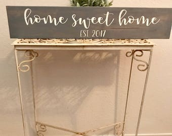 Home sweet home sign, new home sign, welcome sign,  established sign