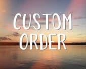 Custom Order for Brit