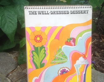 The Well Dressed Dessert, Mod Spiral Bound Cookbook, Easel Format, Groovy Mod 1969 First Edition, Psychedelic Cool Whip, General Foods