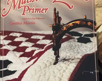 Machine Quilting Primer - Quilt in a Day by Cynthia Martin