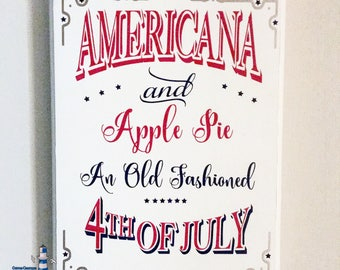Americana and Apple Pie, an old fashioned 4th of July wooden sign, Ready To Ship