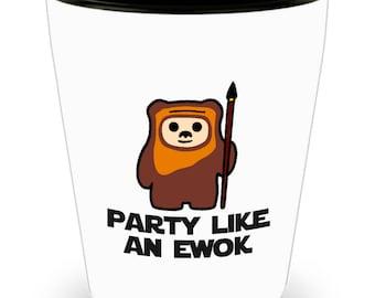 Star Wars Party Like an Ewok Funny Gift Shot Glass Endor Return of Jedi