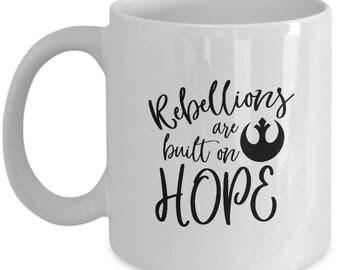Star Wars Rebellions are Built on Hope Gift Mug Coffee Cup Resist Resistance Rebel