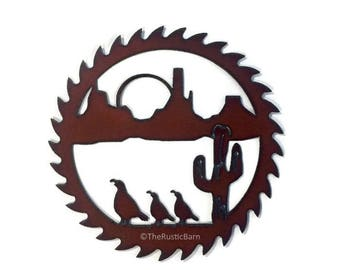 DESERT QUAIL CACTUS Cirular Saw Style Sign made of Rusty Rustic Recycled Metal