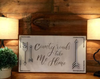 Country roads take me home | country chic | arrow art| handpainted sign | home decor | sign | hand made gift | home sweet home | 3D sign