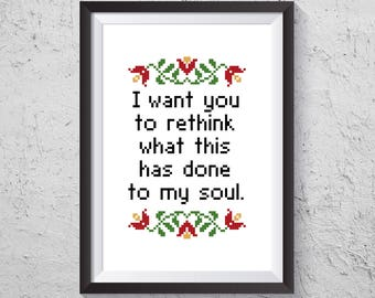 I Want You To Rethink What This Has Done To My Soul - Modern Cross Stitch PDF - Instant Download