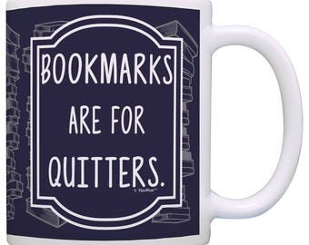 Gift for Book Lover Bookmarks are for Quitters Mug - M11-2879