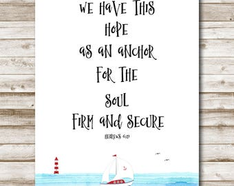 Hebrews 6:19 Printable We Have This Hope As An Anchor For The Soul Bible Verse Art Nautical Scripture Print 5x7 8x10 11x14 Photography Prop