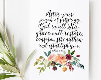1 Peter 5:10 - After your season of suffering is over - Scripture art - Bible verse - Bible verse wall art - Bible verse print - Restoration