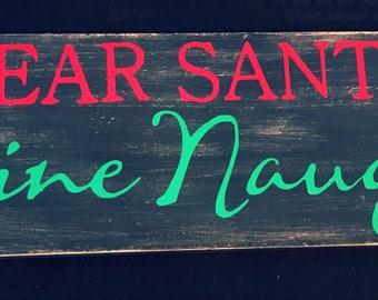 Dear Santa Define Naughty* Wood Sign* Christmas Sign* Santa Sign*