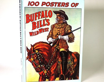 100 Posters Of Buffalo Bill's Wild West/ Historical Poster Art