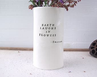 Earth Laughs In Flowers. Flower Vessel.  Flower Vase. Recycled Clay.  Emerson.