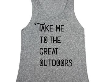 great outdoors Tank Top - take me to the great outdoors Tank top -  Women - Fitted - shirts - Small, Medium, Large, XL