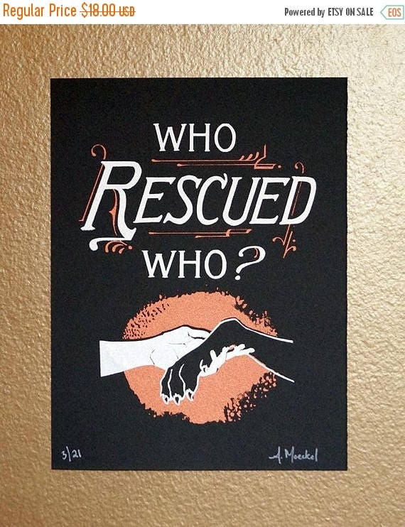"ON SALE Silkscreen Print, Small ""Who Rescued Who?"" 1st Edition"