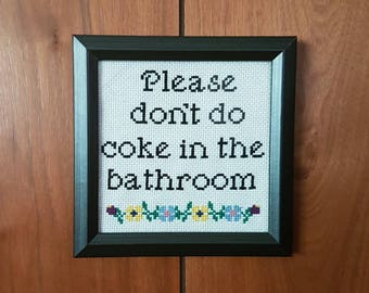 "FRAMED ""Please Don't Do Coke In The Bathroom"" Cross Stitch"