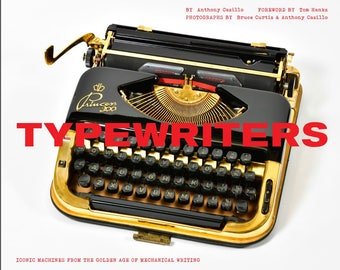 New Book:  TYPEWRITERS  Iconic Machines from the Golden Age of Mechanical Writing - AUTHOR SIGNED & Dated - limited supply
