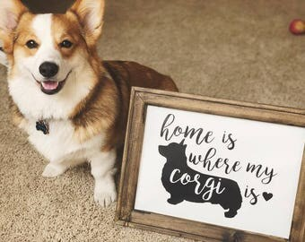 """Reverse Canvas / """"Home Is Where My Corgi Is"""""""
