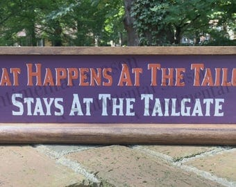 Clemson Tigers. Purple and Orange Sign, Clemson Tailgate Sign. What Happens At The Tailgate.  Display During and After the Season!