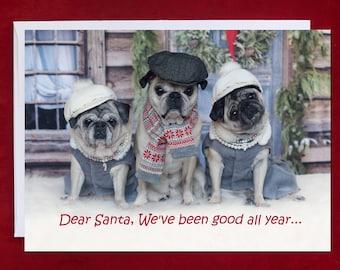 """NEW PUG Christmas Card - Pug Christmas Card - Dear Santa, We've Been Good All Year..."""" - 5x7"""