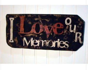 "Rustic ""I Love Our Memories"""