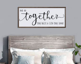 And So Together They Built A Life Loved Wood Sign Large Framed