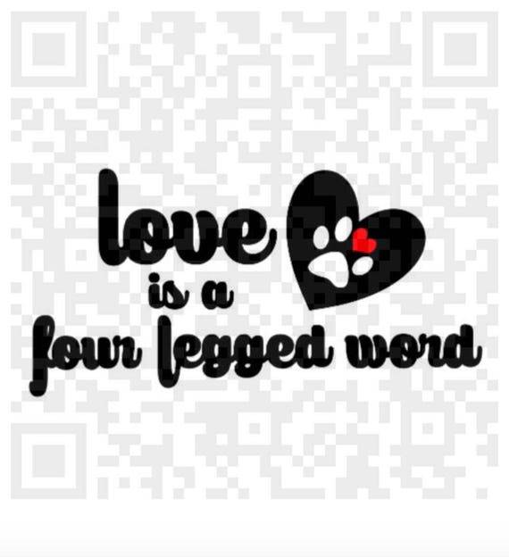 Love is a four legged word png, svg, dog paw svg, pawprint png, Pdf, instant Download,  Print and Cut File, Clipart, Cricut Explorer
