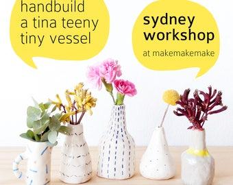 Saturday 17 March workshop: Handbuild your own ceramic Tina Teeny Tiny Vessel 2pm - 4pm