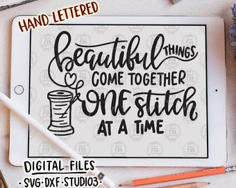 Beautiful things come together, sewing quilting quote digital files, SVG, DXF, studio3, jpg, png for cricut, silhouette cameo, printable