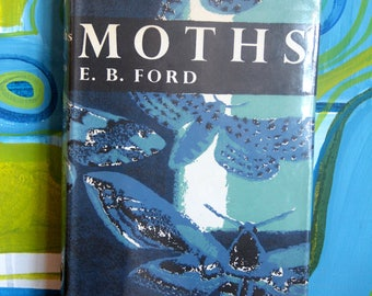 Vintage Moths E.B.Ford  : (The New Naturalist series by Collins)  Hardback 1972