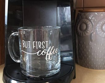Clear Coffee Mug with coffee quote, three options available,