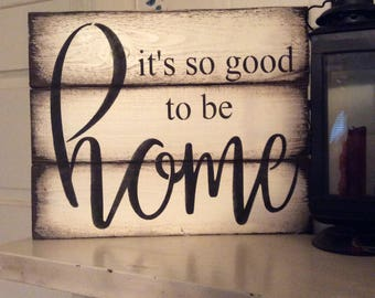 So good to be home pallet wood sign