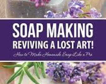 Soap Making: Reviving a Lost Art! How to Make Homemade Soap Like a Pro Book by Mindy Jackson~Recipes~NEW