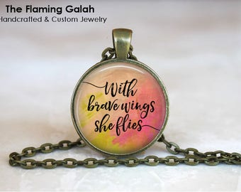 With Brave Wings She Flies Pendant • Bravery • Be Brave • Fly Little One • Empowerment • Gift Under 20 • Made in Australia (P1545)