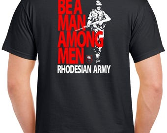 Rhodesian Army Be A Man Among Men T-Shirt - 0025-2