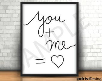 You and me, Love, Inspirational quote, wall art, anniversaries,  gift, valentines, for him, for her, heart, favorite quote, you, me
