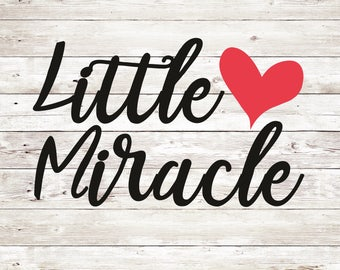Little Miracle SVG, Baby SVG, Girl svg, Miracle svg, Silhouette Cameo Cut Files, Silhouette Cameo SVG, Circut Cut file, Circut, Svg Sale