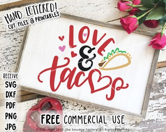 Taco SVG, Love & Tacos Cut File, Happy Valentine's Day Cut File, Silhouette Cameo, Cricut, Valentine Printable, Hand Lettered SVG