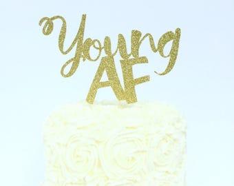 Young AF cake topper