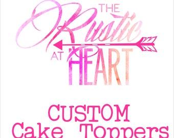 Custom Order Cake Topper