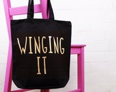 Cotton Tote Bag - Winging It - Shopper Bag - Black Bag with Slogan  - Positive Vibes / New Baby / Mama Gift / New Mom - FREE UK DELIVERY