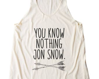 You Know Nothing Jon Snow Shirt Game of Thrones Tshirts Cool Top Hipster Shirt Funny Design Graphic Tank Women Shirt Racerback Shirt Ladies