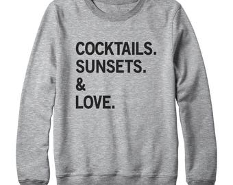 Cocktails Sunsets & Love Sweatshirt Party Gifts Hipster Fashion Tshirt Funny Sweatshirt Oversized Jumper Shirt Women Sweatshirt Men Shirt